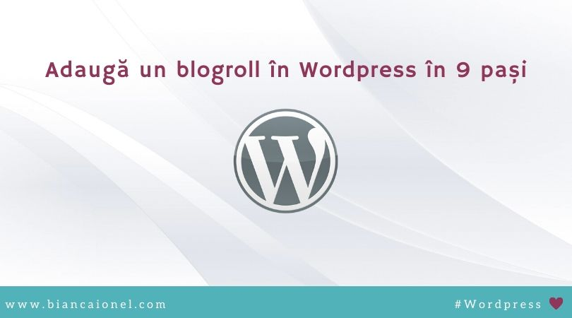 Blogroll in Wordpress in 9 pasi bianca ionel 2020 tutorial
